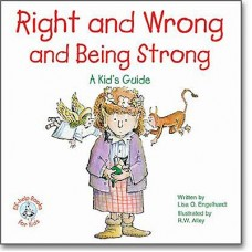 Right and Wrong and Being Strong: A Kids Guide