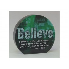ROUND CRYSTAL BLOCK BELIEVE, ACTS 16:31